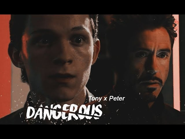 Mr. Stark x Peter | Dangerous