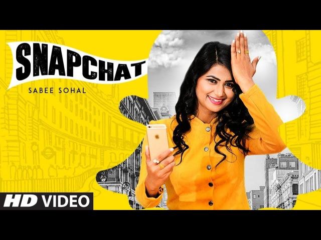 Snapchat Sabee Sohal Full Song Desi Crew Daljit Chitti Latest Punjabi Songs 2018