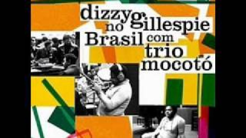 Dizzy gillespie no brasil com trio mocotó - 06 - rocking with mocotó