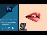 Tutorial Vector/Vexel Art in Photoshop #Part 3 - Lips