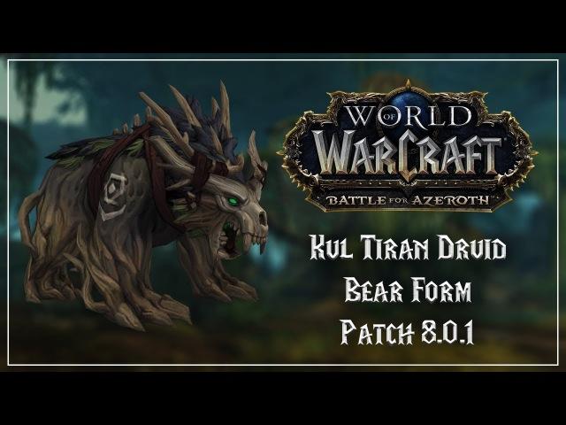 Kul Tiran Druid Bear Form - Battle for Azeroth Patch 8.0.1