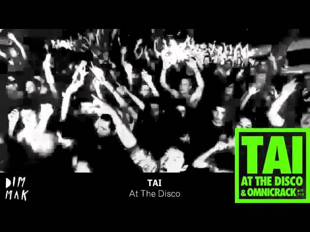 Tai - At The Disco (Original Mix) [Dim Mak Records]