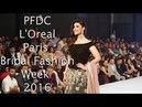 PFDC Loreal Bridal Fashion Week Lahore Pakistan 2016 Day 2 Part 1