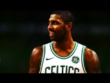 Kyrie Irving - MY TIME TO SHINE (2017-18 Celtics Highlights)