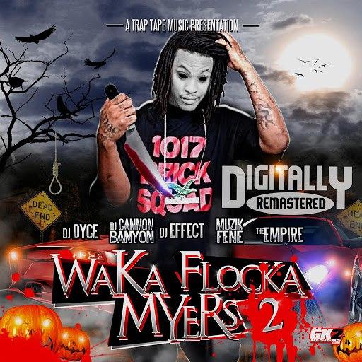 Waka Flocka Flame альбом Waka Flocka Myers 2