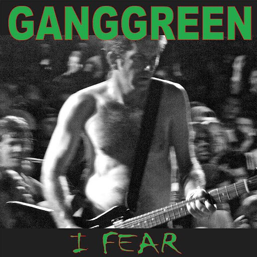 Gang Green альбом I Fear / The Other Place