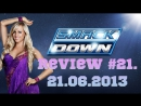 Smackdown Review 21. 21/06/2013