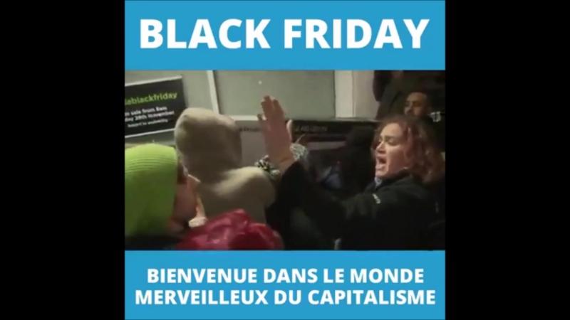 Black Friday : Bienvenue dans le monde merveilleux du capitalisme.