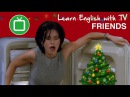 Christmas English with Friends- Hot Christmas Party