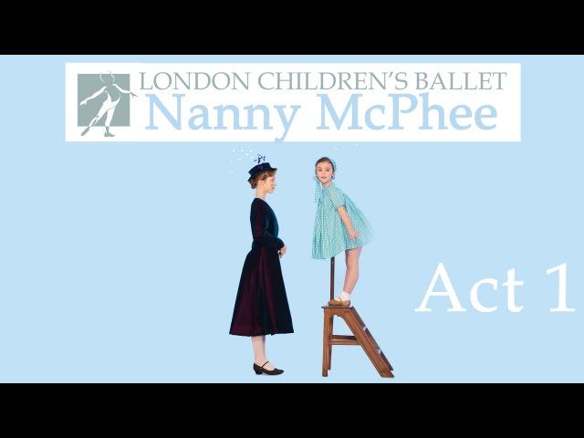 Nanny McPhee 2014: Act 1 | The London Children's Ballet