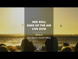 LIVE Big-Air Kiteboarding Red Bull King of the Air 2018 Cape Town, South Africa