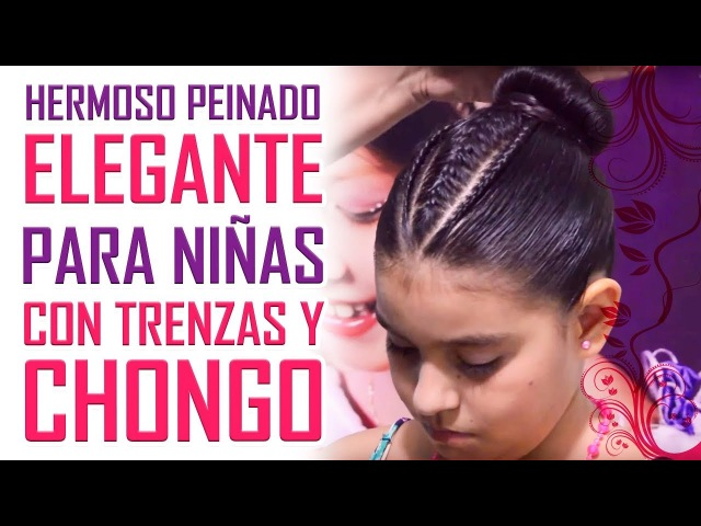 PEINADO ELEGANTE PARA NIÑAS CON TRENZAS Y CHONGO - PEINADOS DE MODA PARA NIÑAS