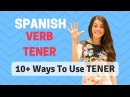 Tener In Spanish ( 10 Ways To Use The Verb Tener - Spanish Common Phrases With Tener) [2018]