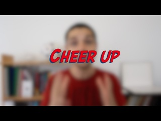 Cheer up - W44D5 - Daily Phrasal Verbs - Learn English online free video lessons