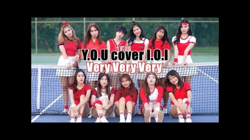 I.O.I (아이오아이) - Very Very Very (너무너무너무) Dance Cover by Y.O.U (Thailand)