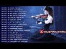 Most Popular Violin Covers of Popular Songs 2018 Best Instrumental Violin Covers 2018
