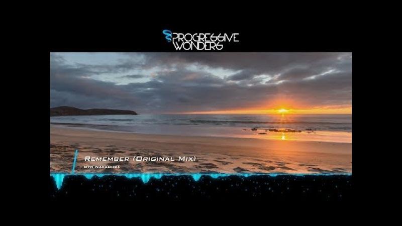 Ryo Nakamura - Remember (Original Mix) [Music Video] [Progressive House Worldwide]