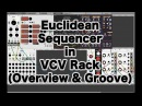 Euclidean Sequencer in VCV Rack - Overview Groove