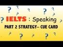 Score 9 | IELTS SPEAKING: Part 2 (Cue Card)