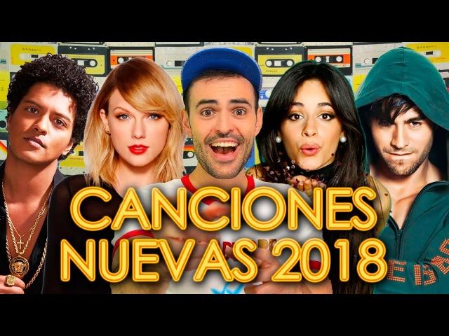 CANCIONES NUEVAS 2018 - POP ROCK ELECTRÓNICA   LO MÁS NUEVO EN INGLÉS Y ESPAÑOL   WOW QUÉ PASA ENERO
