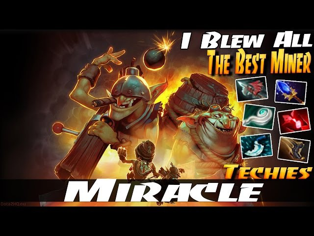 Miracle- [Techies] I Blew All The Best Miner - DOTA 2 PATCH 7.01