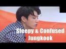 Sleepy and Confused Jungkook