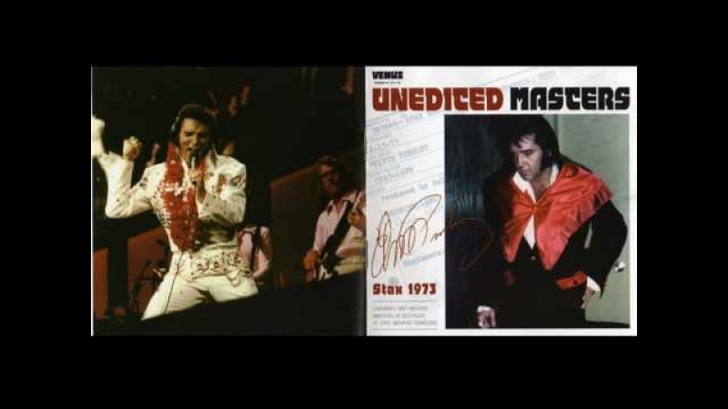 Elvis Presley - Unedited Masters Stax 1973 (full album)