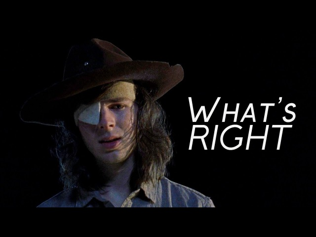 Carl Grimes || Whats Right