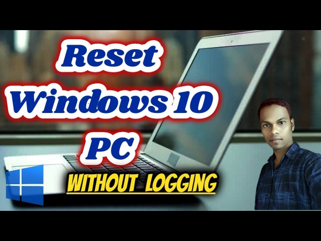 How To Reset Windows 10 Without Logging In PC