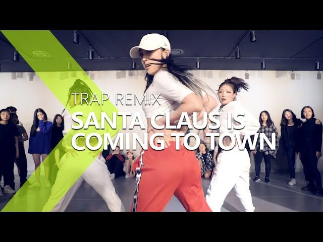 Santa Claus Is Coming To Town Trap Remix Jane Kim Choreography