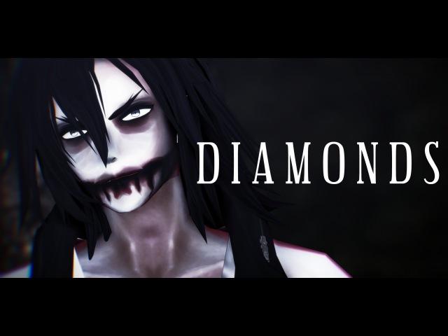 【MMD】 『D I A M O N D S』 〖Jeff The Killer〗