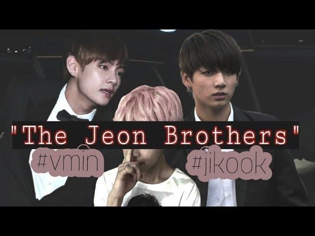 ❝The Jeon Brothers❞ FMV《VMIN JIKOOK》 смотреть онлайн без регистрации