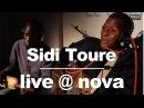Sidi Toure - Way Tiladio • Live @ Nova