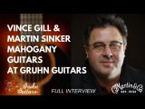 Full Interview Vince Gill and Martin Sinker Mahogany Guitars at Gruhn Guitars