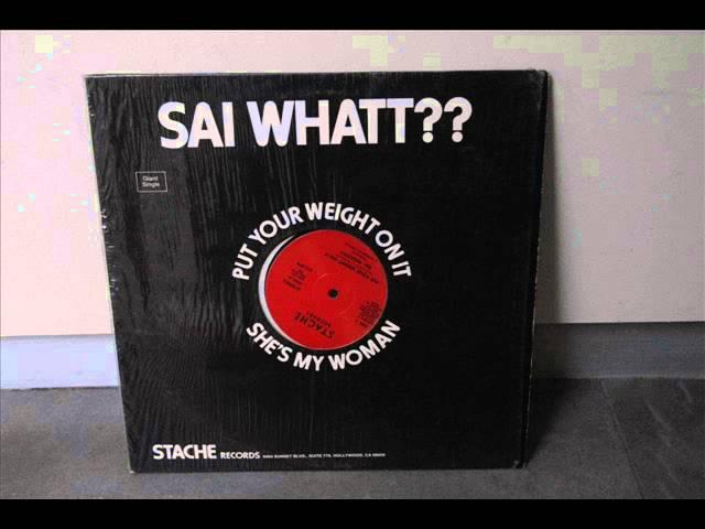 Sai Whatt?? – She's My Woman