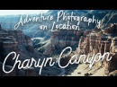 EP19 Adventure Photography On Location - The Grand Canyon of Central Asia
