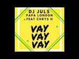 Dj Juls, Papa London Ft. Chrys H - Vay Vay Vay