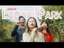 Welcome to LAOWAI PARK Part 1