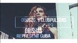 Orishas - Represent Cuba (OroszG. &amp ClubPulsers Bootleg 2018)