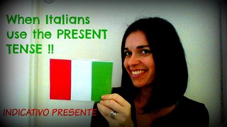 LEARN ITALIAN: WHEN ITALIANS USE THE PRESENT TENSE, quando gli italiani usano l'indicativo presente