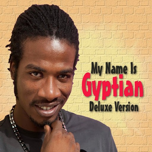 Gyptian альбом My Name Is Gyptian (Deluxe Version)