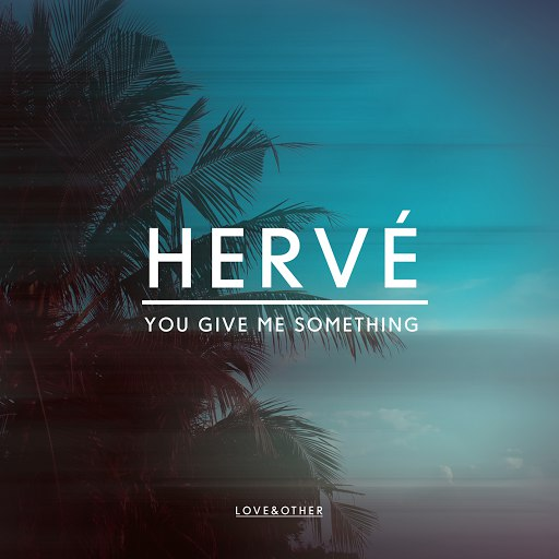 Herve альбом You Give Me Something