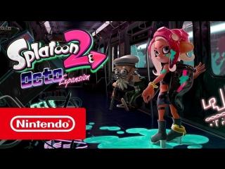 Трейлер Splatoon 2_ Octo Expansion (Nintendo Switch)