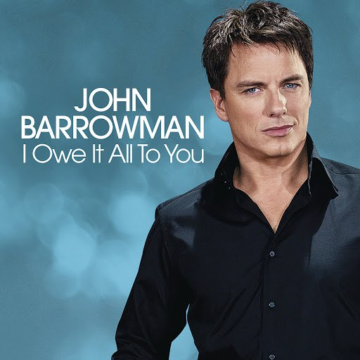 John Barrowman альбом I Owe It All To You