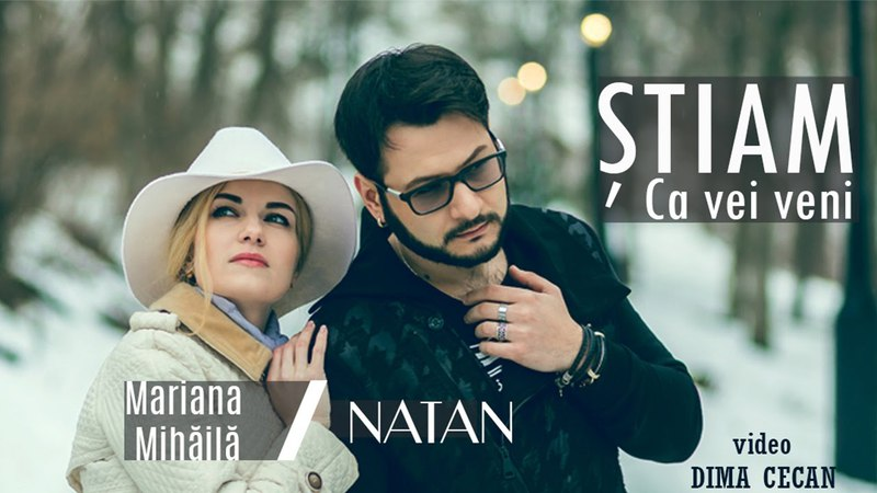 NATAN feat. Mariana Mihăilă - Știam că vei veni (Official Video HD)