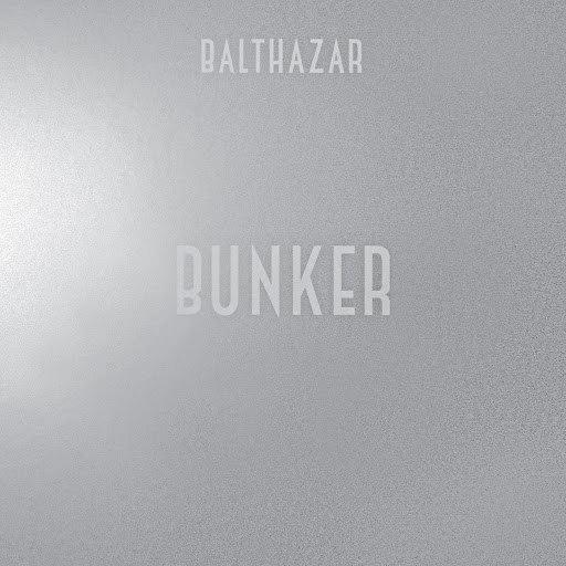 Balthazar альбом Bunker