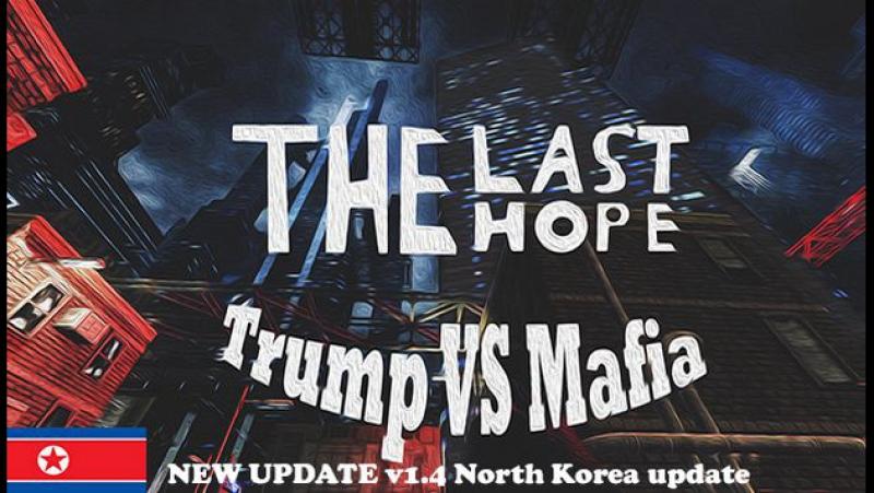 The Last Hope Trump vs Mafia Remastered North Korea