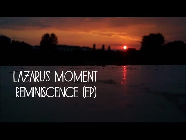 Lazarus Moment Reminiscence (EP)