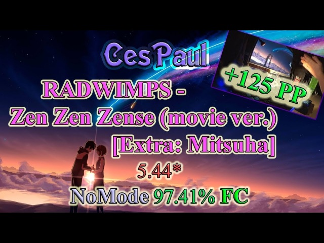 OSU! - RADWIMPS - Zen Zen Zense (movie ver.) [Extra Mitsuha]