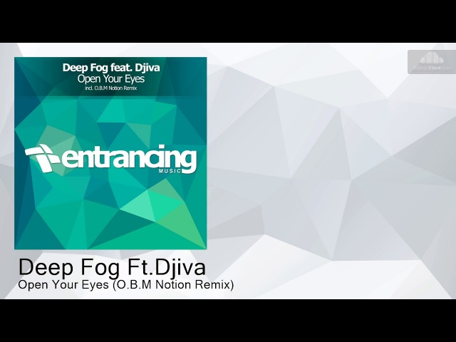 ENTRM110 Deep Fog Ft.Djiva - Open Your Eyes (O.B.M Notion Remix) [Uplifting Trance]